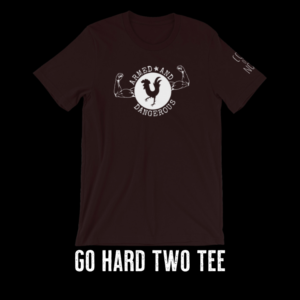 go hard t-shirt