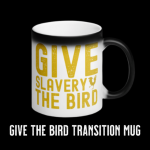 give slavery the bird mug