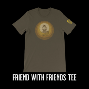friend with friends shirt